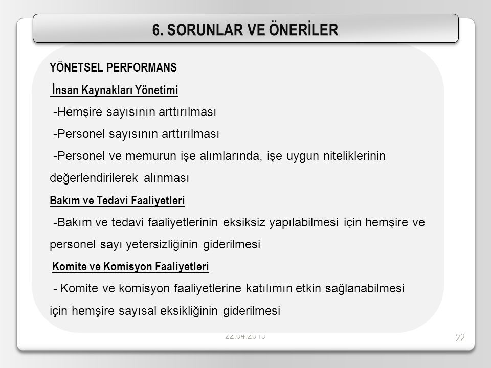 6. SORUNLAR VE ÖNERİLER YÖNETSEL PERFORMANS İnsan Kaynakları Yönetimi