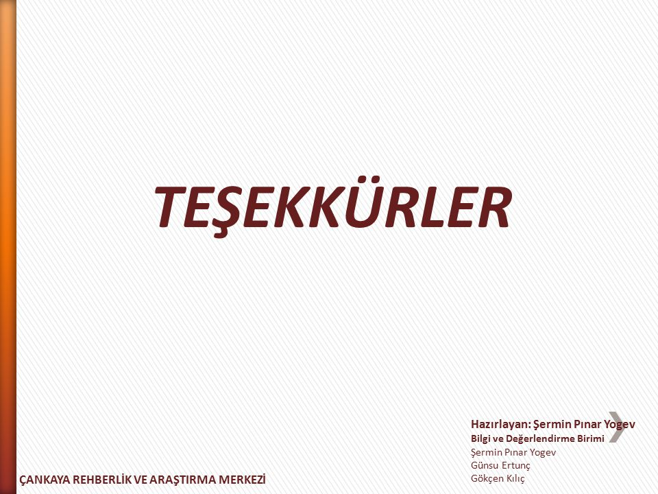 TEŞEKKÜRLER Hazırlayan: Şermin Pınar Yogev