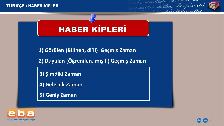 HABER KİPLERİ TÜRKÇE / HABER KİPLERİ