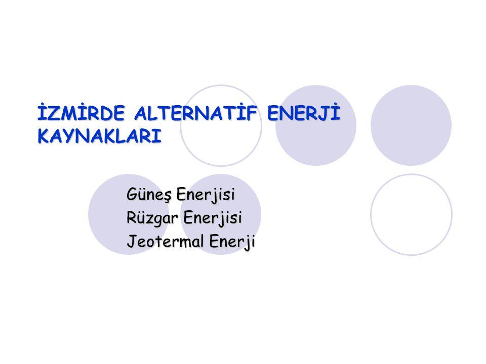 İZMİRDE ALTERNATİF ENERJİ KAYNAKLARI
