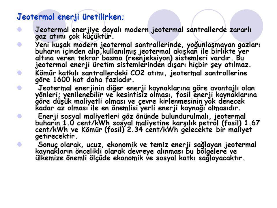 Jeotermal enerji üretilirken;