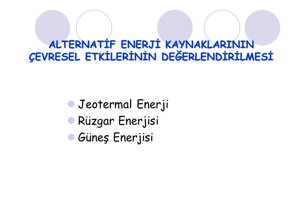 ALTERNATİF ENERJİ KAYNAKLARININ ÇEVRESEL ETKİLERİNİN DEĞERLENDİRİLMESİ