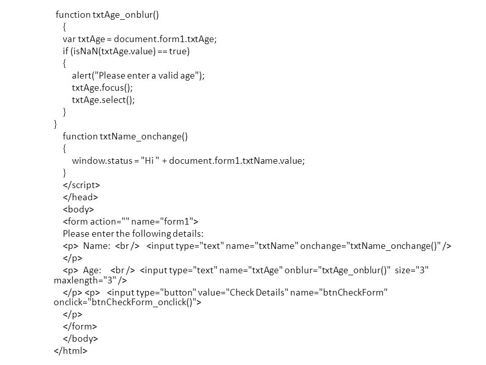 function txtAge_onblur() { var txtAge = document. form1