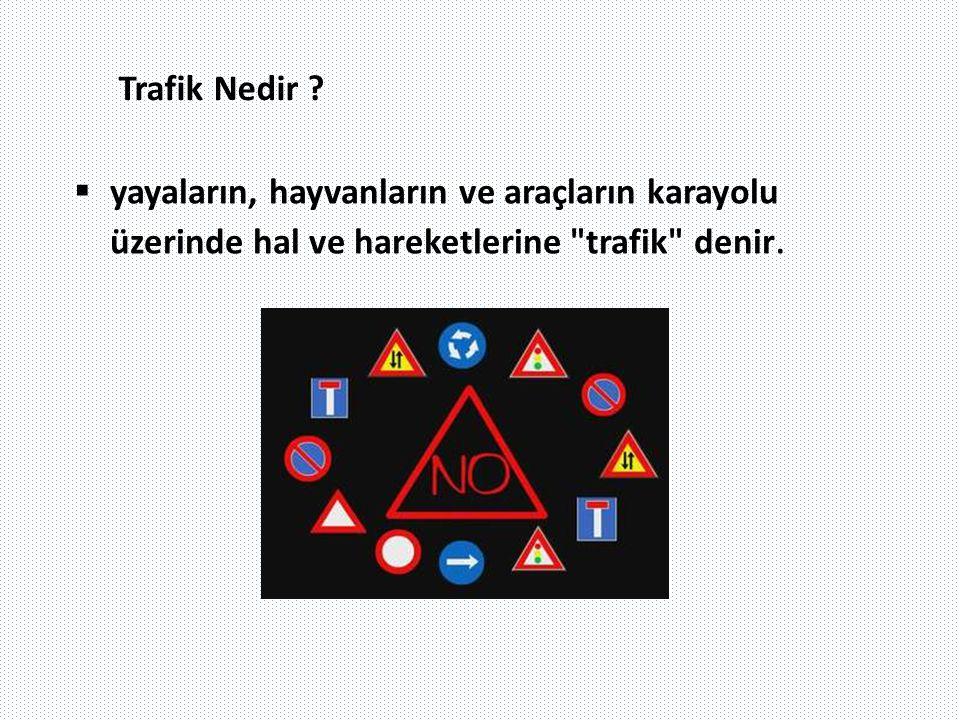 Trafik Nedir .