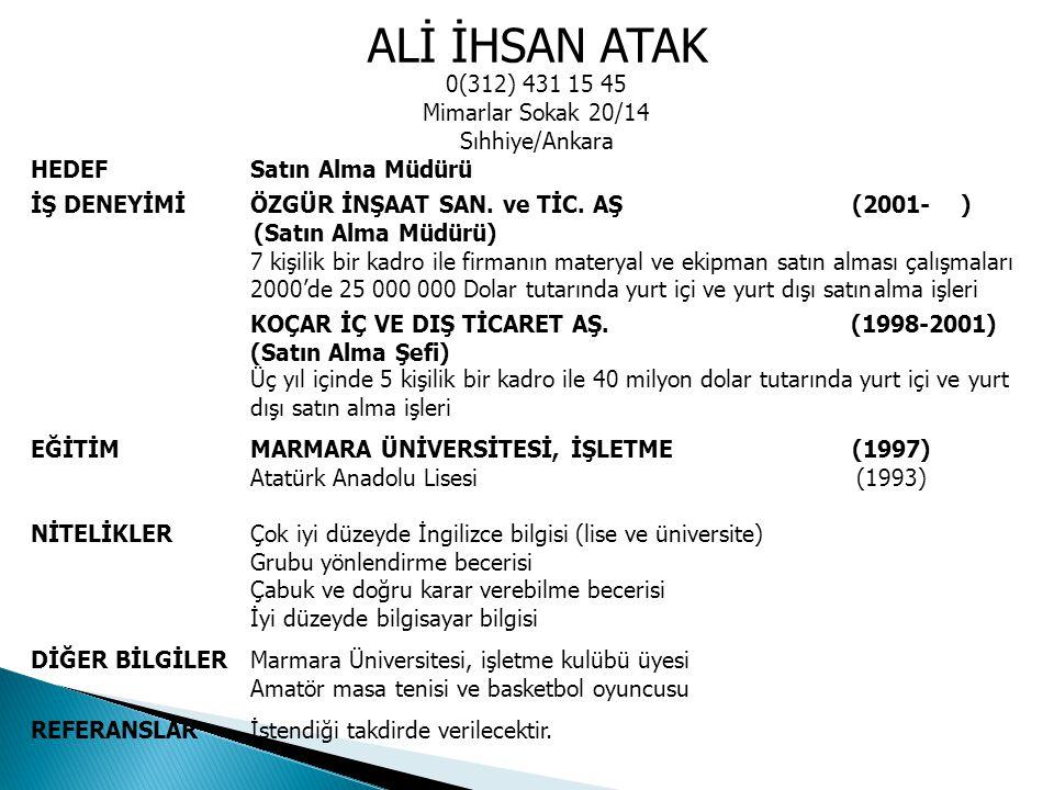 ALİ İHSAN ATAK 0(312) 431 15 45 Mimarlar Sokak 20/14 Sıhhiye/Ankara