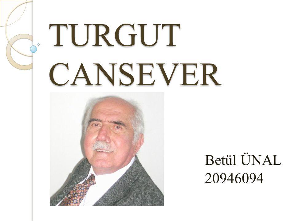 TURGUT CANSEVER Betül ÜNAL 20946094