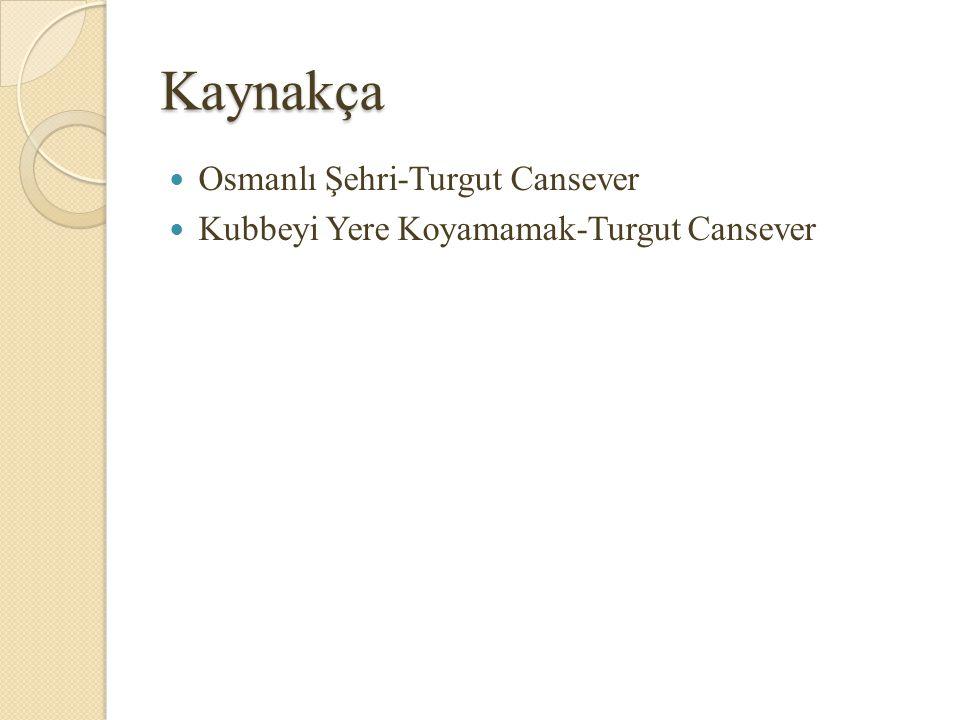 Kaynakça Osmanlı Şehri-Turgut Cansever