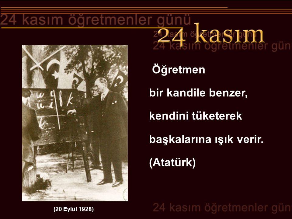 başkalarına ışık verir. (Atatürk)