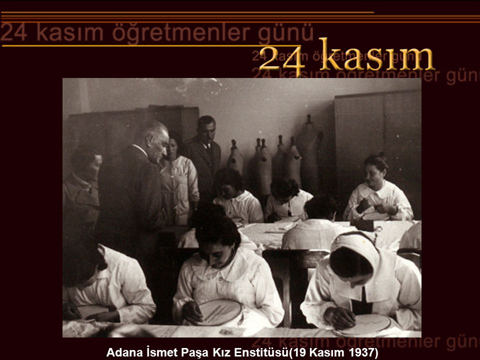 Adana İsmet Paşa Kız Enstitüsü(19 Kasım 1937)