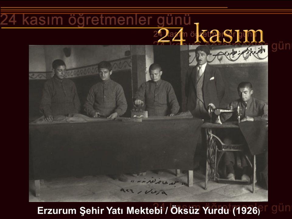 Erzurum Şehir Yatı Mektebi / Öksüz Yurdu (1926)