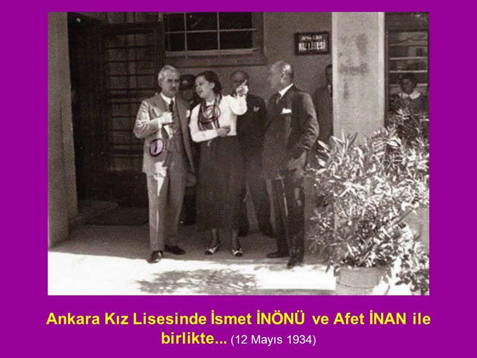 Ankara Kız Lisesinde İsmet İNÖNÜ ve Afet İNAN ile birlikte