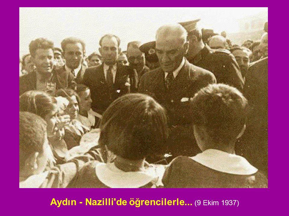 Aydın - Nazilli de öğrencilerle... (9 Ekim 1937)