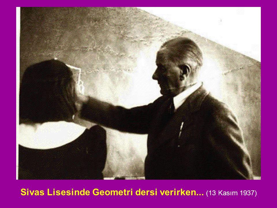 Sivas Lisesinde Geometri dersi verirken... (13 Kasım 1937)