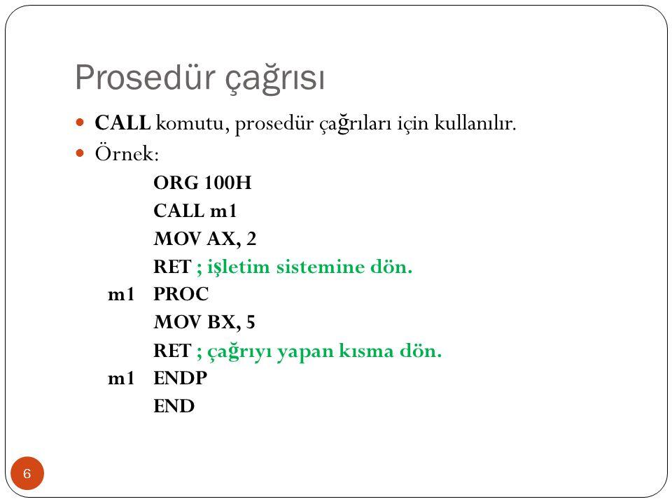 Prosedür çağrısı CALL komutu, prosedür çağrıları için kullanılır.