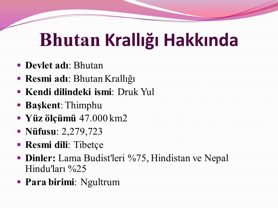 Bhutan Krallığı Hakkında