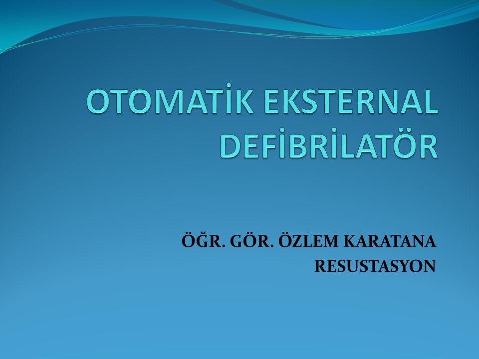 OTOMATİK EKSTERNAL DEFİBRİLATÖR