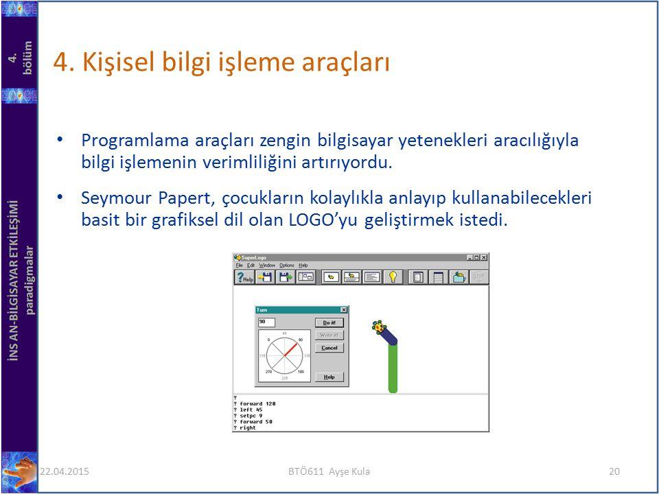 4. Kişisel bilgi işleme araçları
