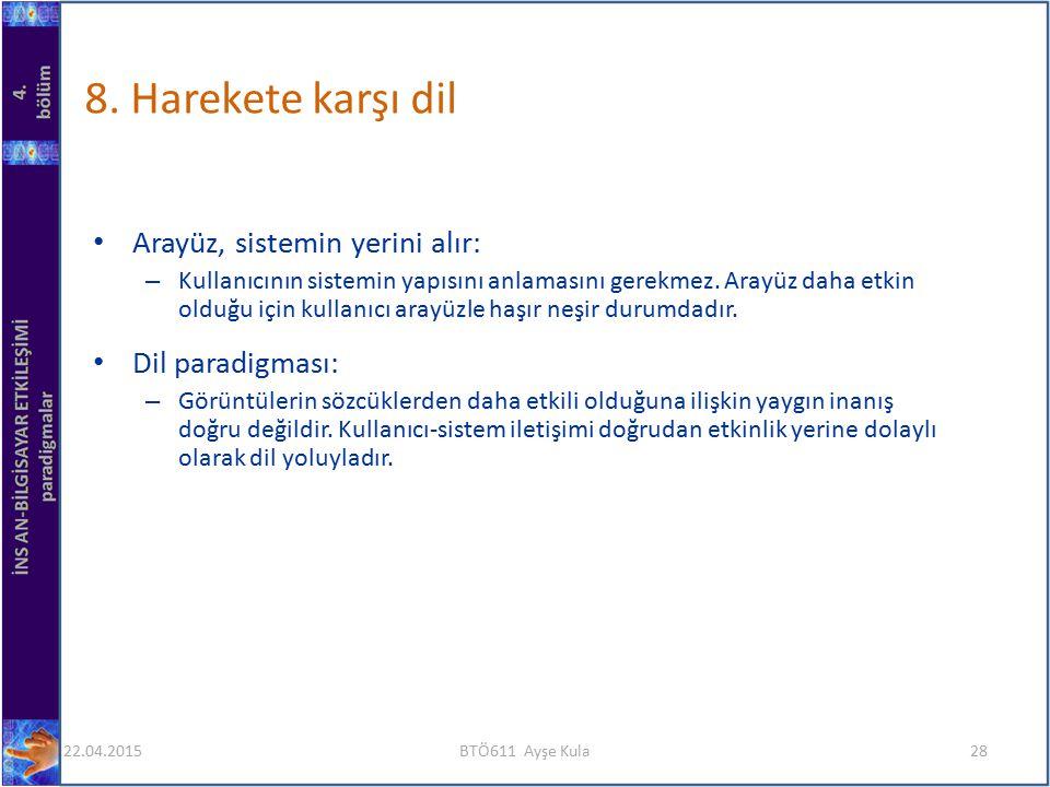8. Harekete karşı dil Arayüz, sistemin yerini alır: Dil paradigması: