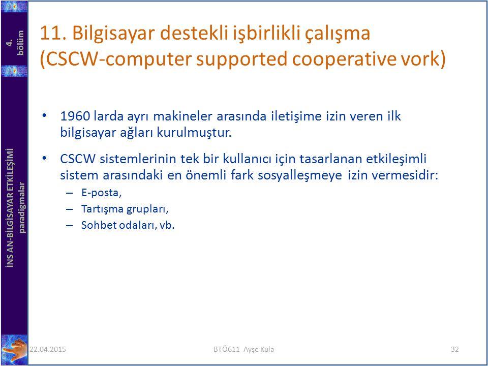 11. Bilgisayar destekli işbirlikli çalışma (CSCW-computer supported cooperative vork)