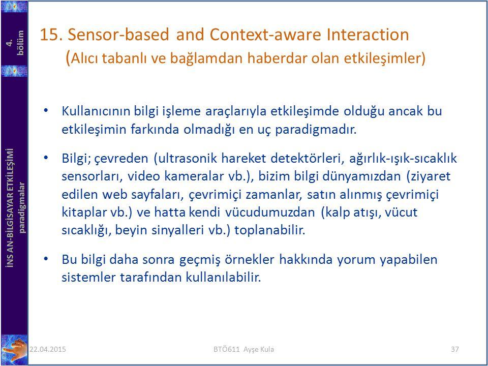 15. Sensor-based and Context-aware Interaction (Alıcı tabanlı ve bağlamdan haberdar olan etkileşimler)