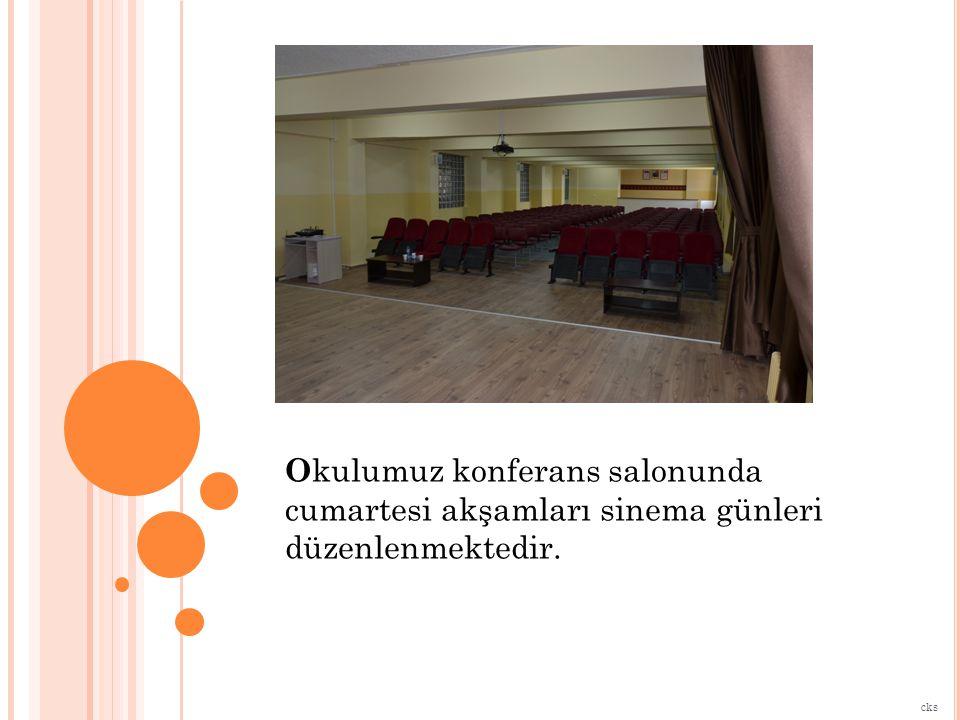 Okulumuz konferans salonunda cumartesi akşamları sinema günleri düzenlenmektedir.