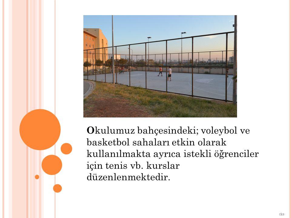 Okulumuz bahçesindeki; voleybol ve basketbol sahaları etkin olarak kullanılmakta ayrıca istekli öğrenciler için tenis vb. kurslar düzenlenmektedir.