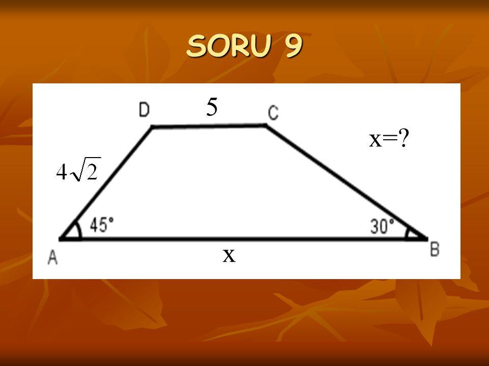 SORU 9 5 x= x