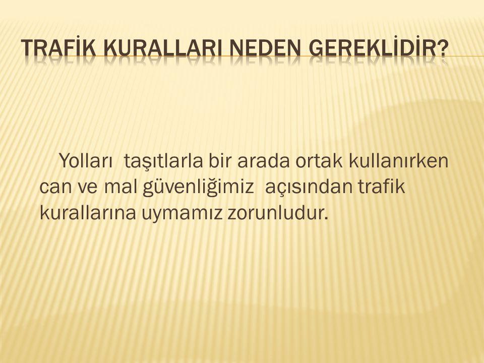 TRAFİK KURALLARI NEDEN GEREKLİDİR