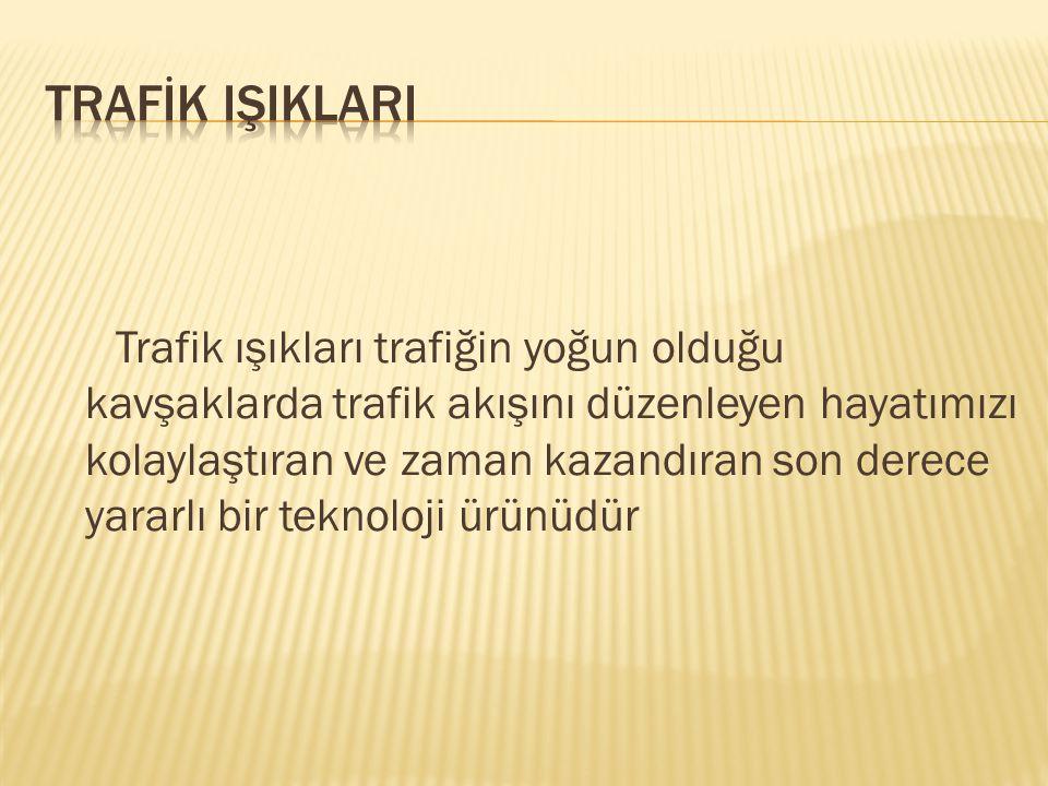 TRAFİK IŞIKLARI
