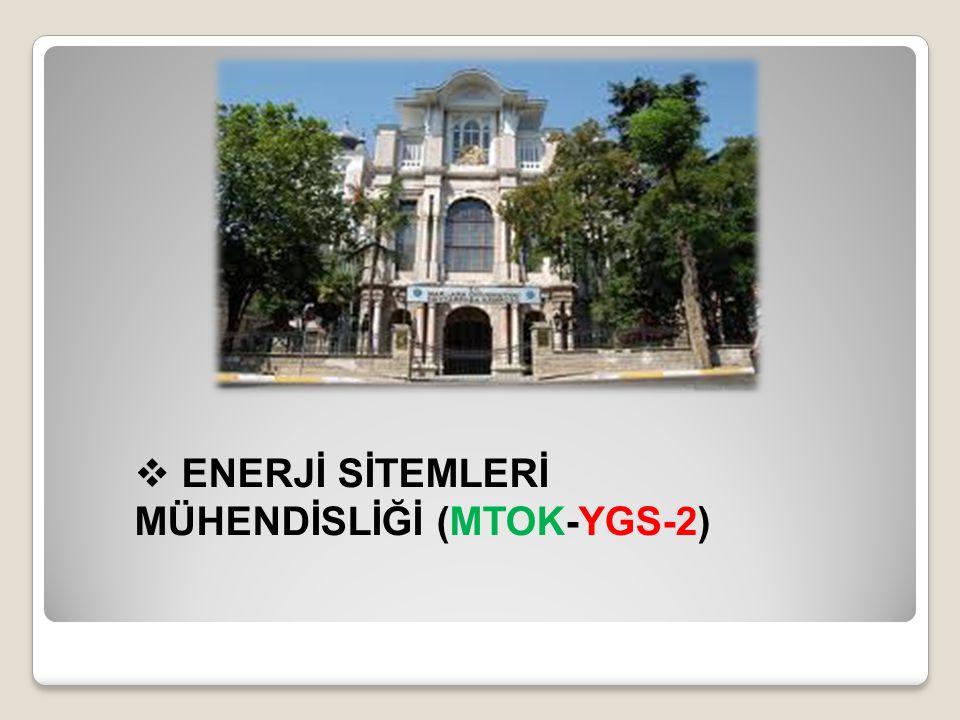 ENERJİ SİTEMLERİ MÜHENDİSLİĞİ (MTOK-YGS-2)