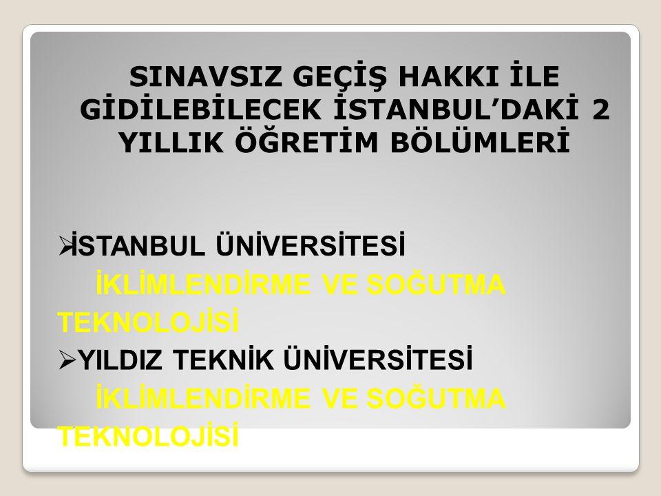 SINAVSIZ GEÇİŞ HAKKI İLE GİDİLEBİLECEK İSTANBUL'DAKİ 2 YILLIK ÖĞRETİM BÖLÜMLERİ