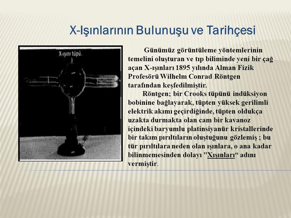 X-Işınlarının Bulunuşu ve Tarihçesi