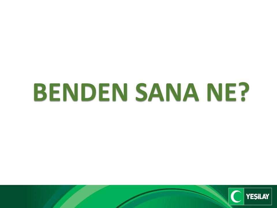 BENDEN SANA NE