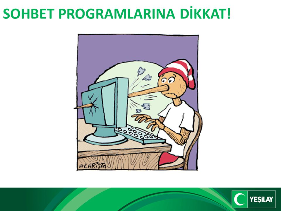 SOHBET PROGRAMLARINA DİKKAT!