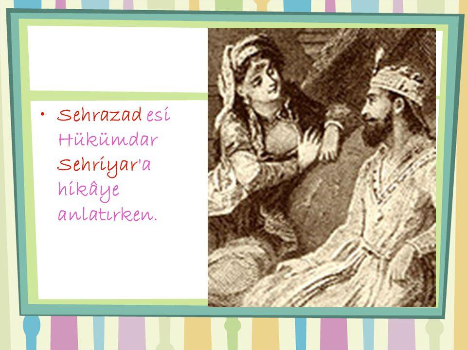Sehrazad esi Hükümdar Sehriyar a hikâye anlatırken.