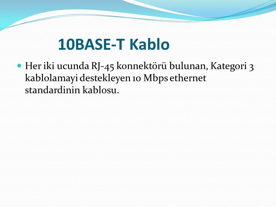 10BASE-T Kablo Her iki ucunda RJ-45 konnektörü bulunan, Kategori 3 kablolamayi destekleyen 10 Mbps ethernet standardinin kablosu.