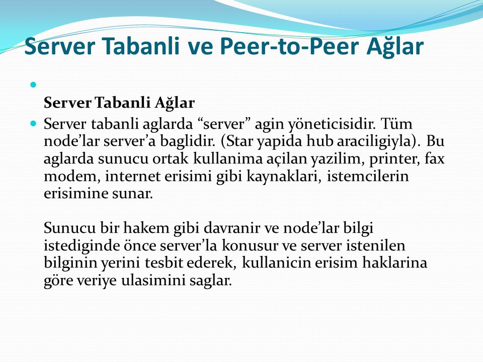 Server Tabanli ve Peer-to-Peer Ağlar
