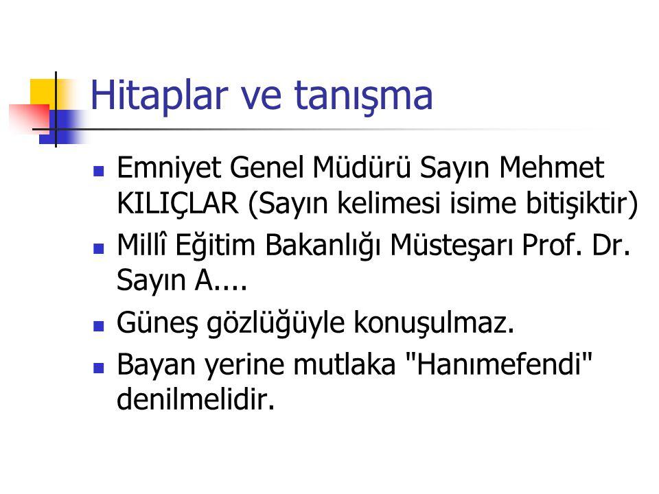 Hitaplar ve tanışma Emniyet Genel Müdürü Sayın Mehmet KILIÇLAR (Sayın kelimesi isime bitişiktir)