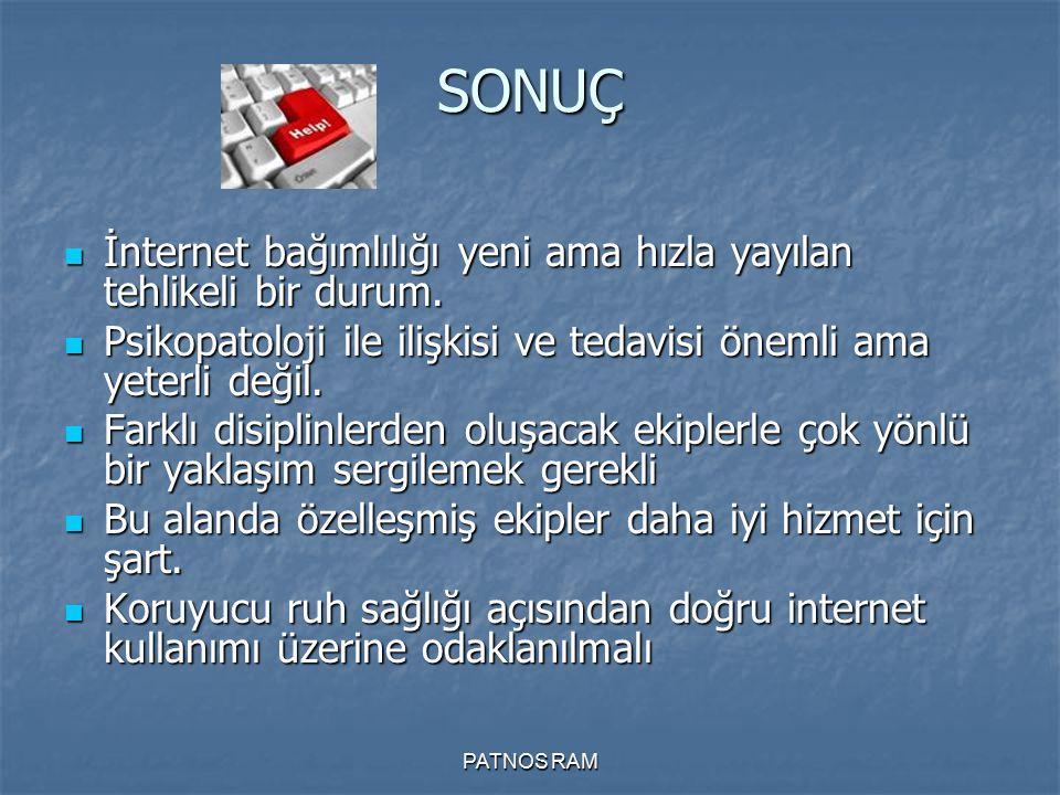 SONUÇ İnternet bağımlılığı yeni ama hızla yayılan tehlikeli bir durum.