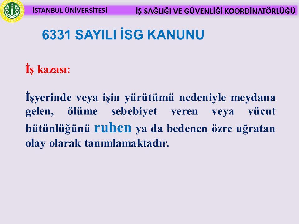 6331 SAYILI İSG KANUNU İş kazası: