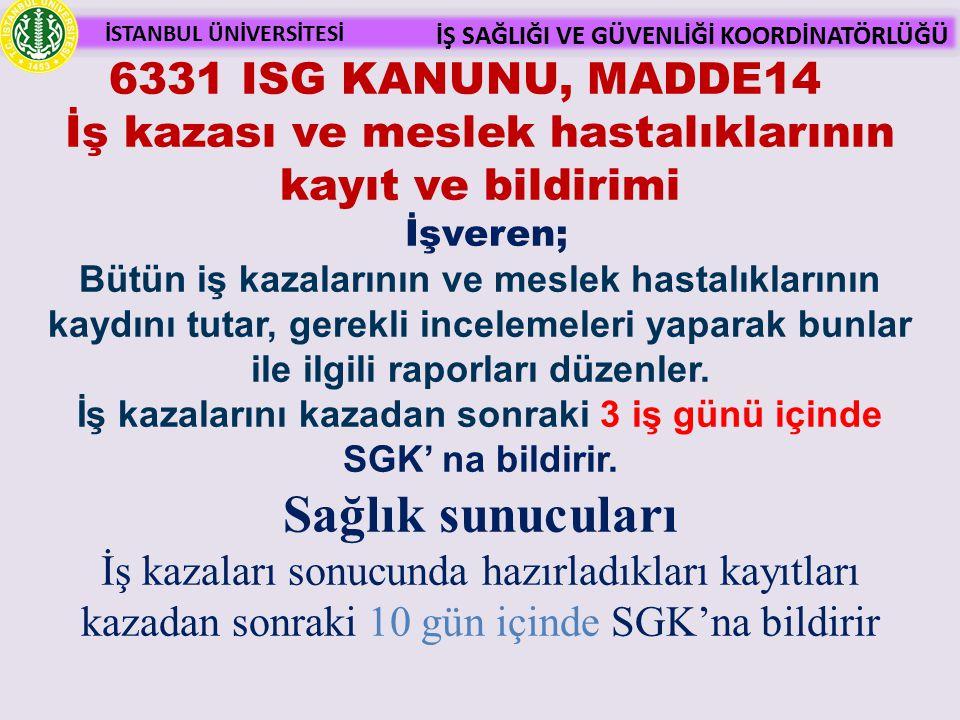 İş kazalarını kazadan sonraki 3 iş günü içinde SGK' na bildirir.