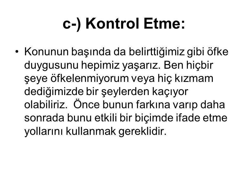 c-) Kontrol Etme: