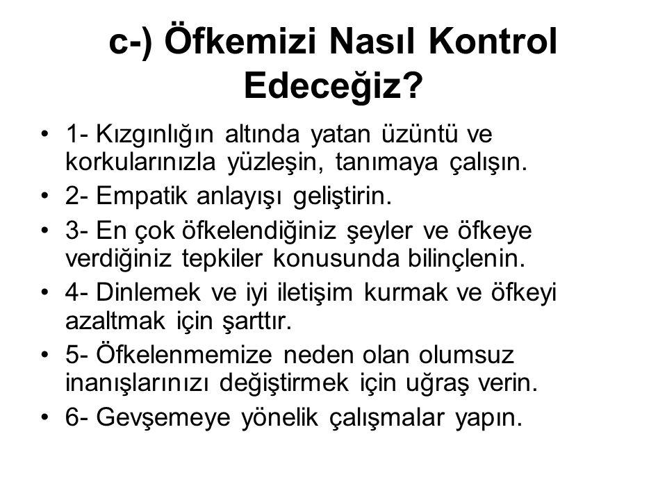c-) Öfkemizi Nasıl Kontrol Edeceğiz
