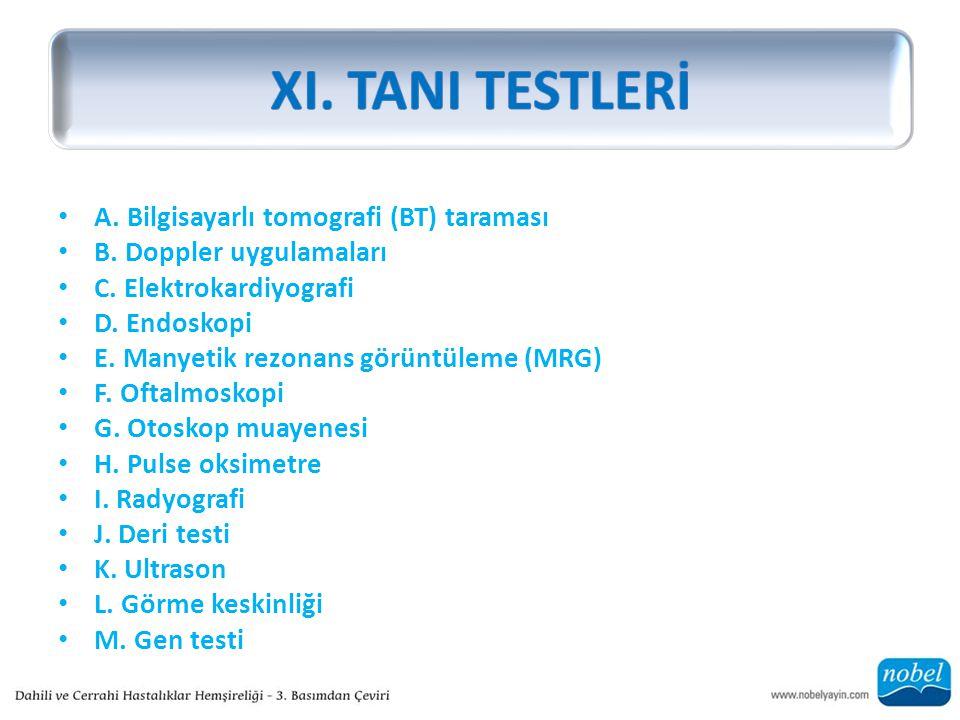 XI. TANI TESTLERİ A. Bilgisayarlı tomografi (BT) taraması