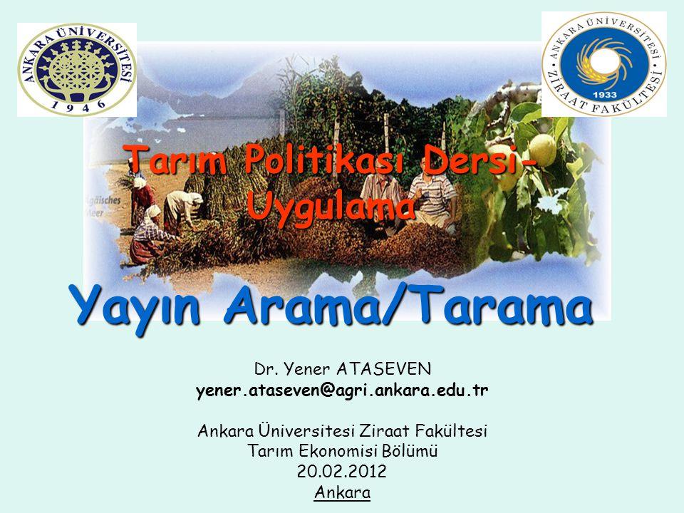 Tarım Politikası Dersi-Uygulama Yayın Arama/Tarama