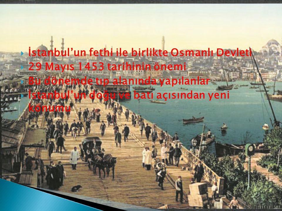 İstanbul'un fethi ile birlikte Osmanlı Devleti