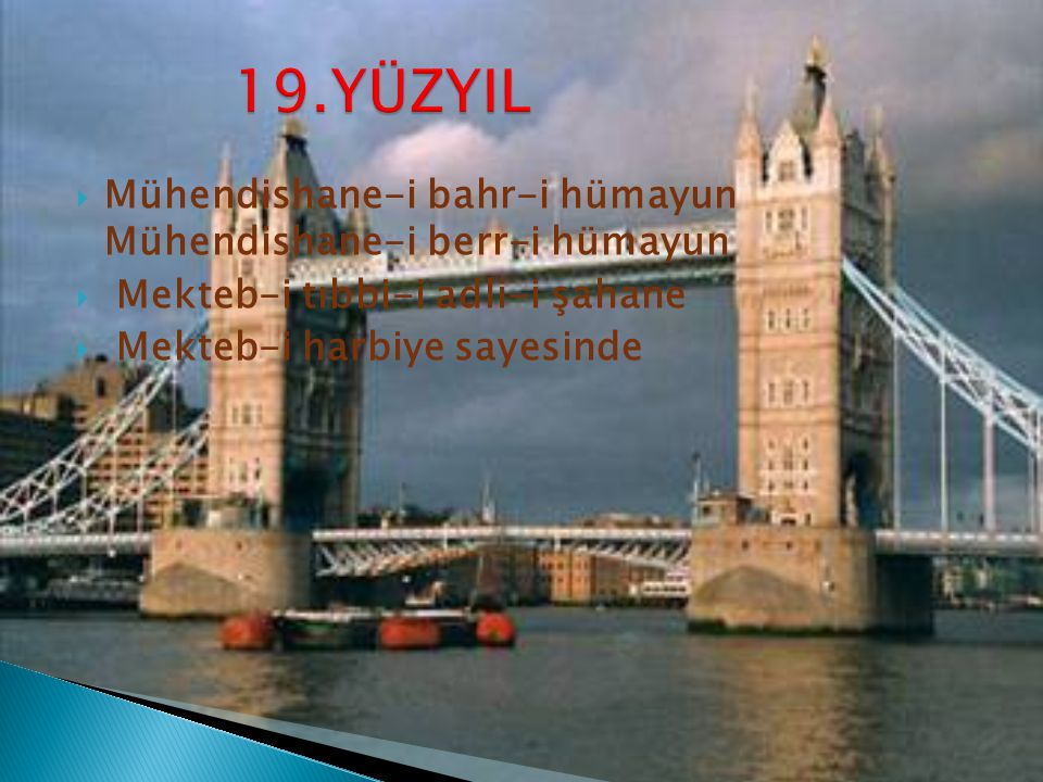 19.YÜZYIL Mühendishane-i bahr-i hümayun Mühendishane-i berr-i hümayun