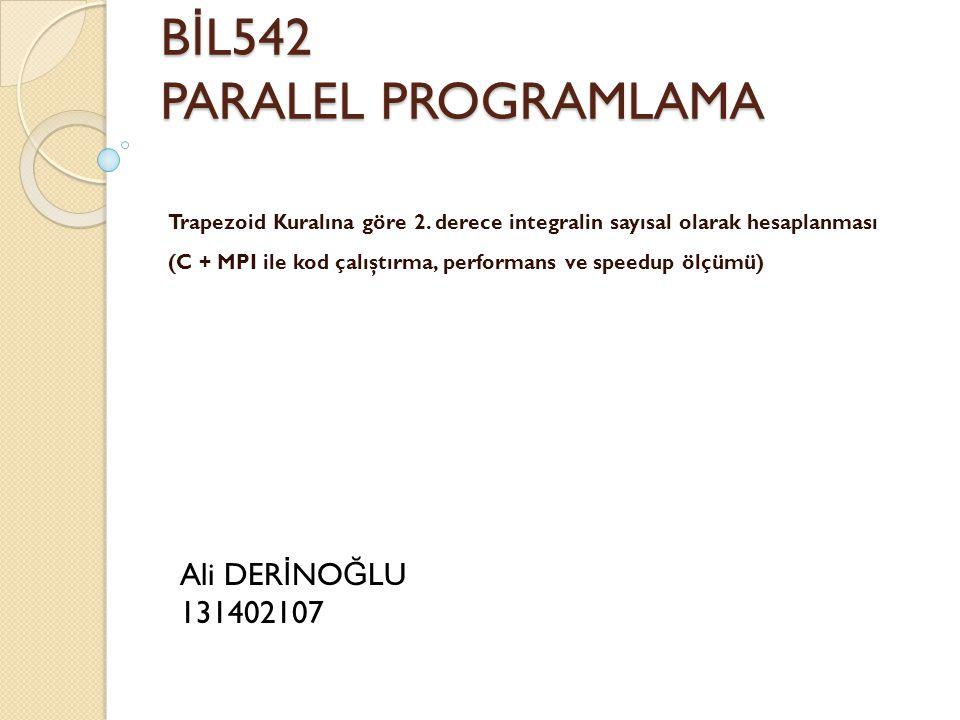 BİL542 PARALEL PROGRAMLAMA