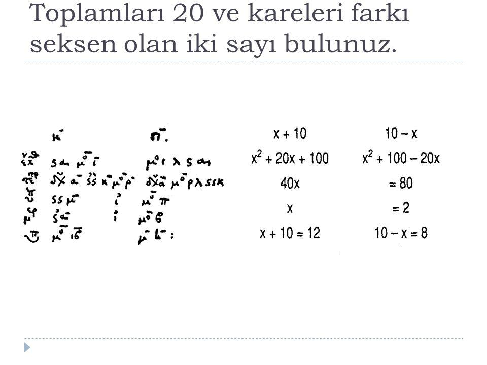 Toplamları 20 ve kareleri farkı seksen olan iki sayı bulunuz.