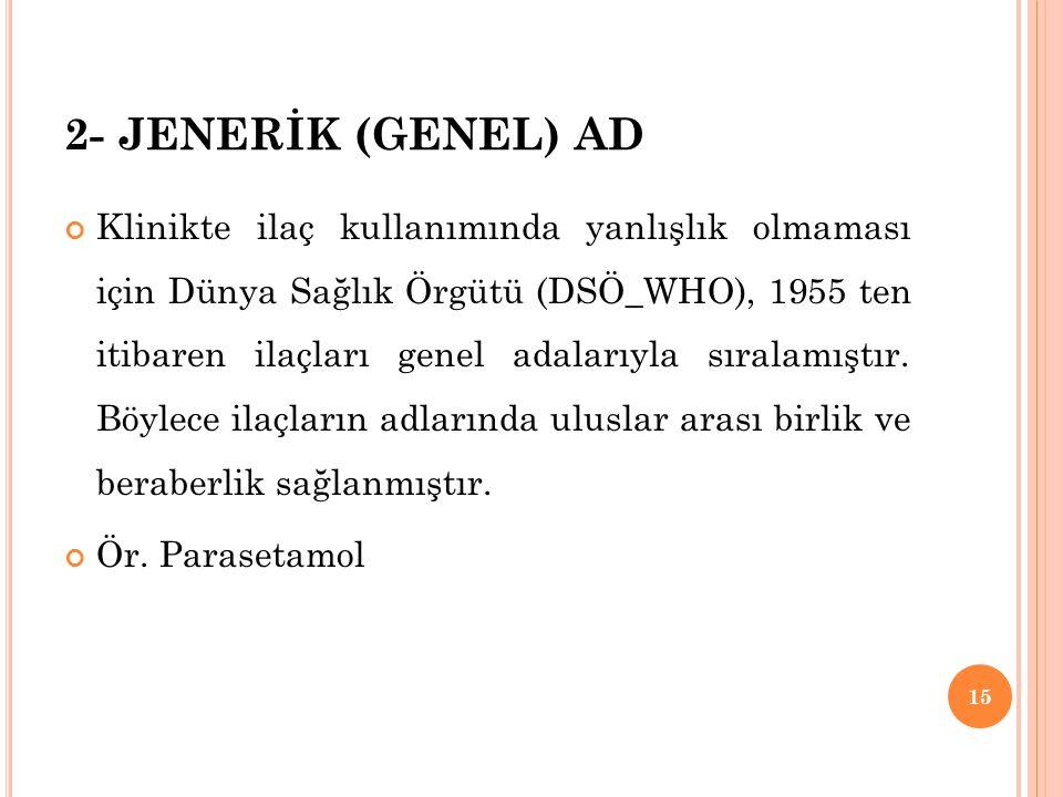 2- JENERİK (GENEL) AD